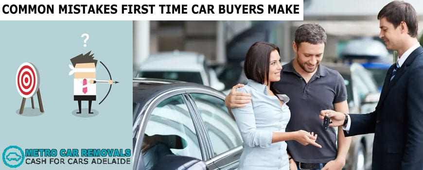 Common Mistakes First Time Car Buyers Make