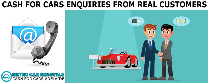 Cash for Cars Enquiries From Real Customers