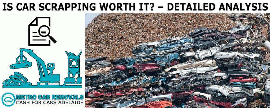 Is Car Scrapping Worth It? – Detailed Analysis